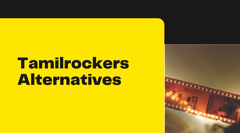 Tamilrockers Proxy And Mirror Sites And Alternatives[20201]