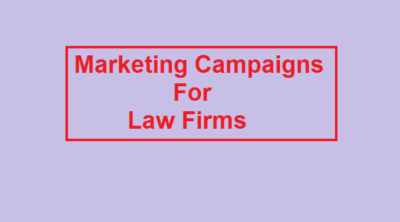 5 Effective Marketing Campaigns for Law Firms